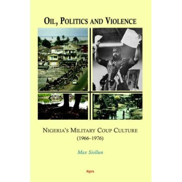 Book Review: Oil, Politics, And Violence by Max Siollun