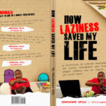 How Laziness Saved My Life by Okechukwu Ofili [Book Cover]