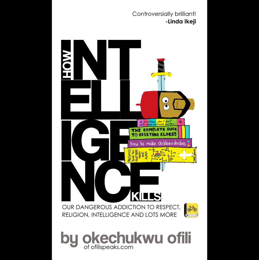 Okechukwu Ofifi - How Intelligence Kills