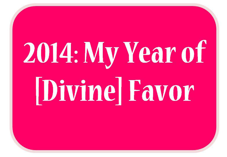 2014: My Year Of Favor