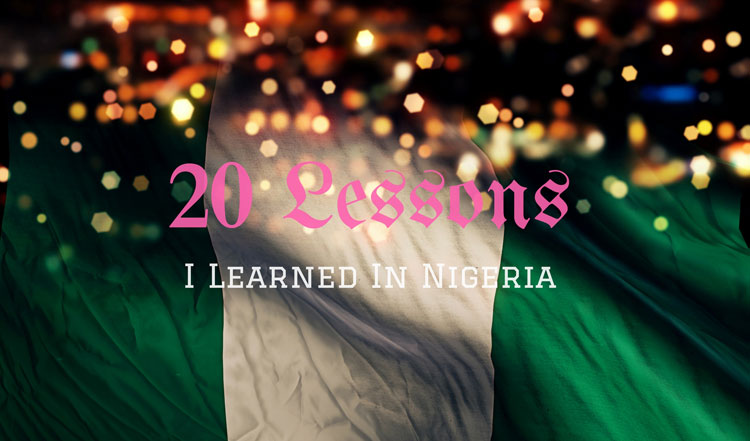 `20 lessons I learned in Nigeria