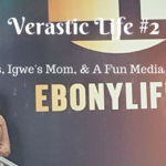 Verastic Life #2: Lagos, Igwe's Mom, & A Fun Media Tour