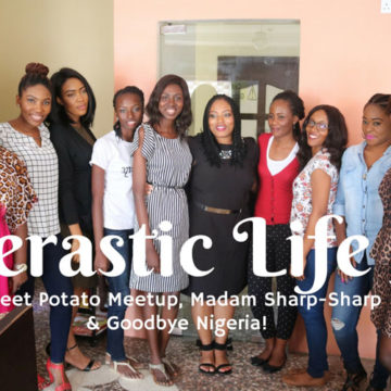 Verastic Life #3: Sweet Potato Meetup, Madam Sharp-Sharp, & Goodbye Nigeria