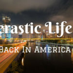 Verastic Life #4: Back To America