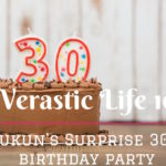 Verastic Life 10: Ibukun's Surprise 30th Birthday