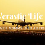 Verastic Life #6: Igwe's Mommy Is In America!
