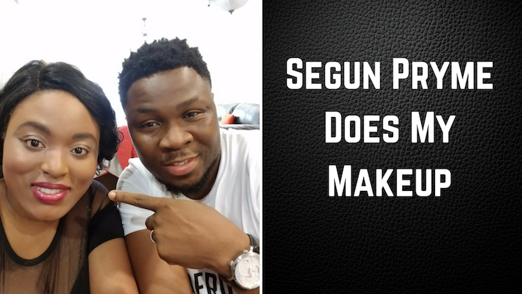 segun pryme does my makeup