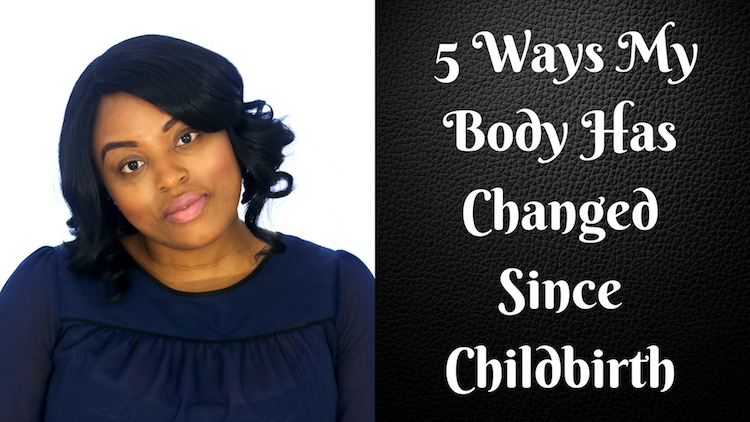 Watch: 5 Ways My Body Has Changed After Childbirth