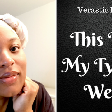 Verastic Life 24: This Isn't My Typical Week